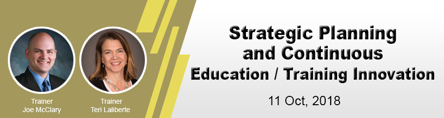 Strategic Planning and Continuous Education/... -  Joe McClary and Teri Laliberte
